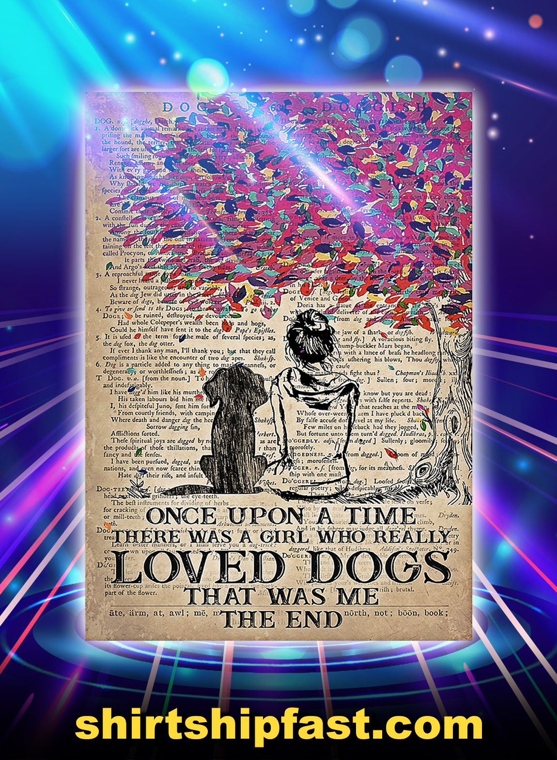 Poster once upon a time there was a girl who really loved dogs - A3