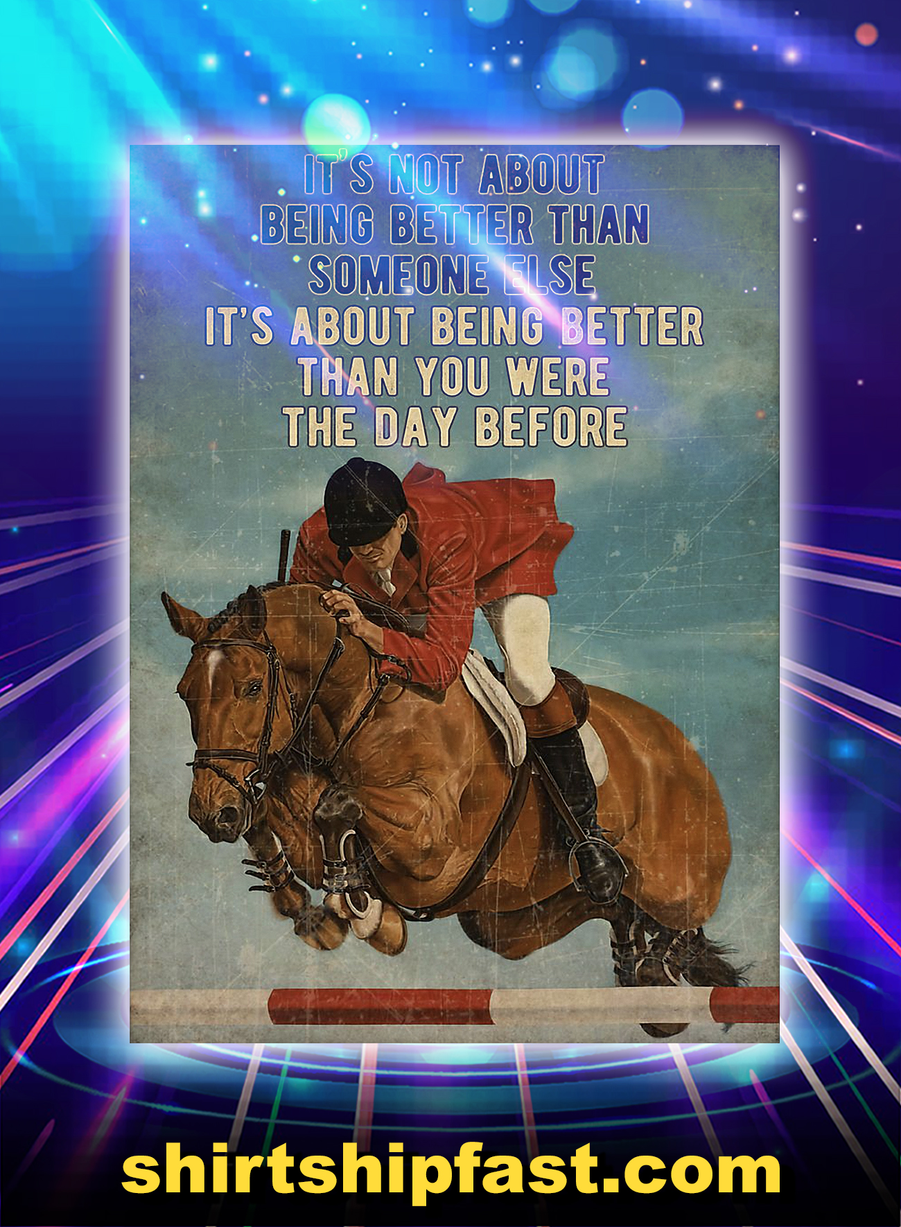 Show jumping It's not about being better than someone else poster - A4