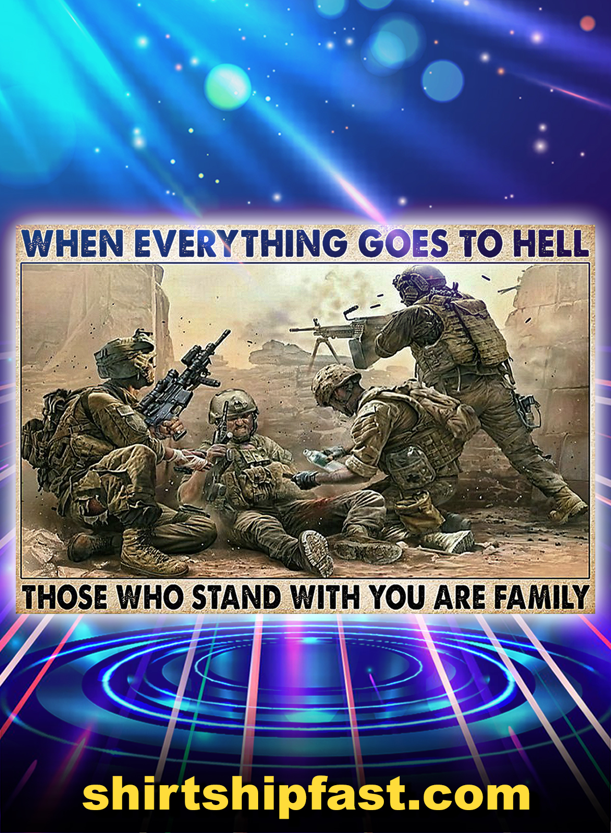 Veteran Soldier when everything goes to hell those who stand with you are family poster