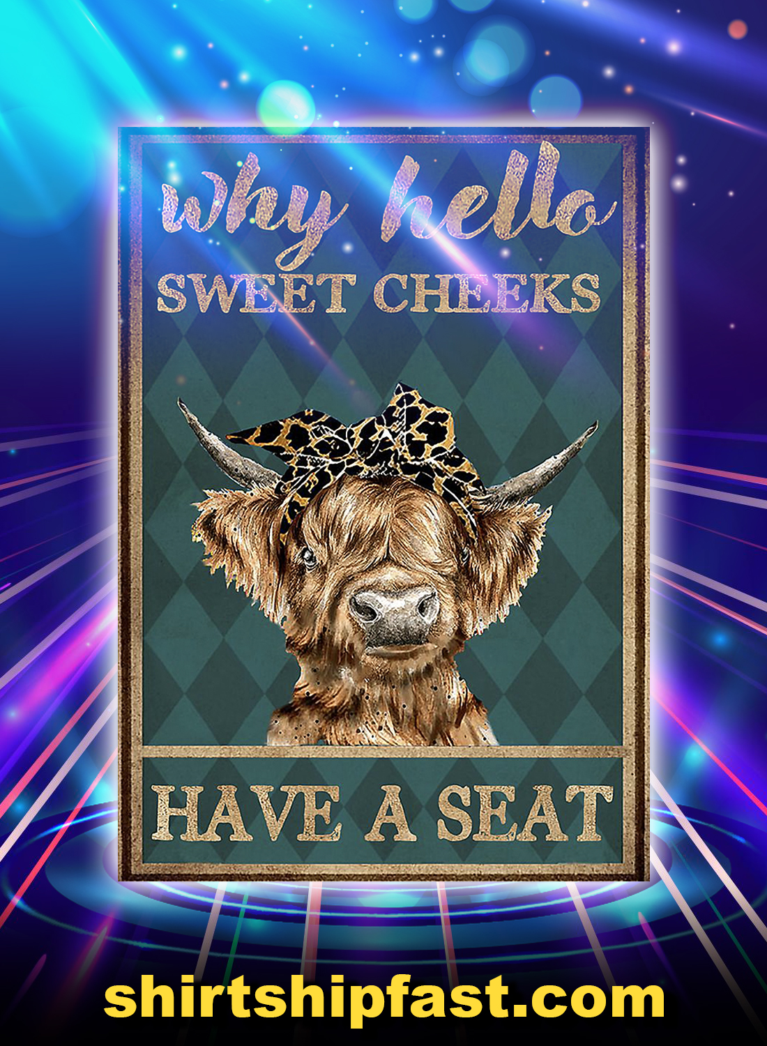 Why hello sweet cheeks have a seat cow highland cattle poster - A4