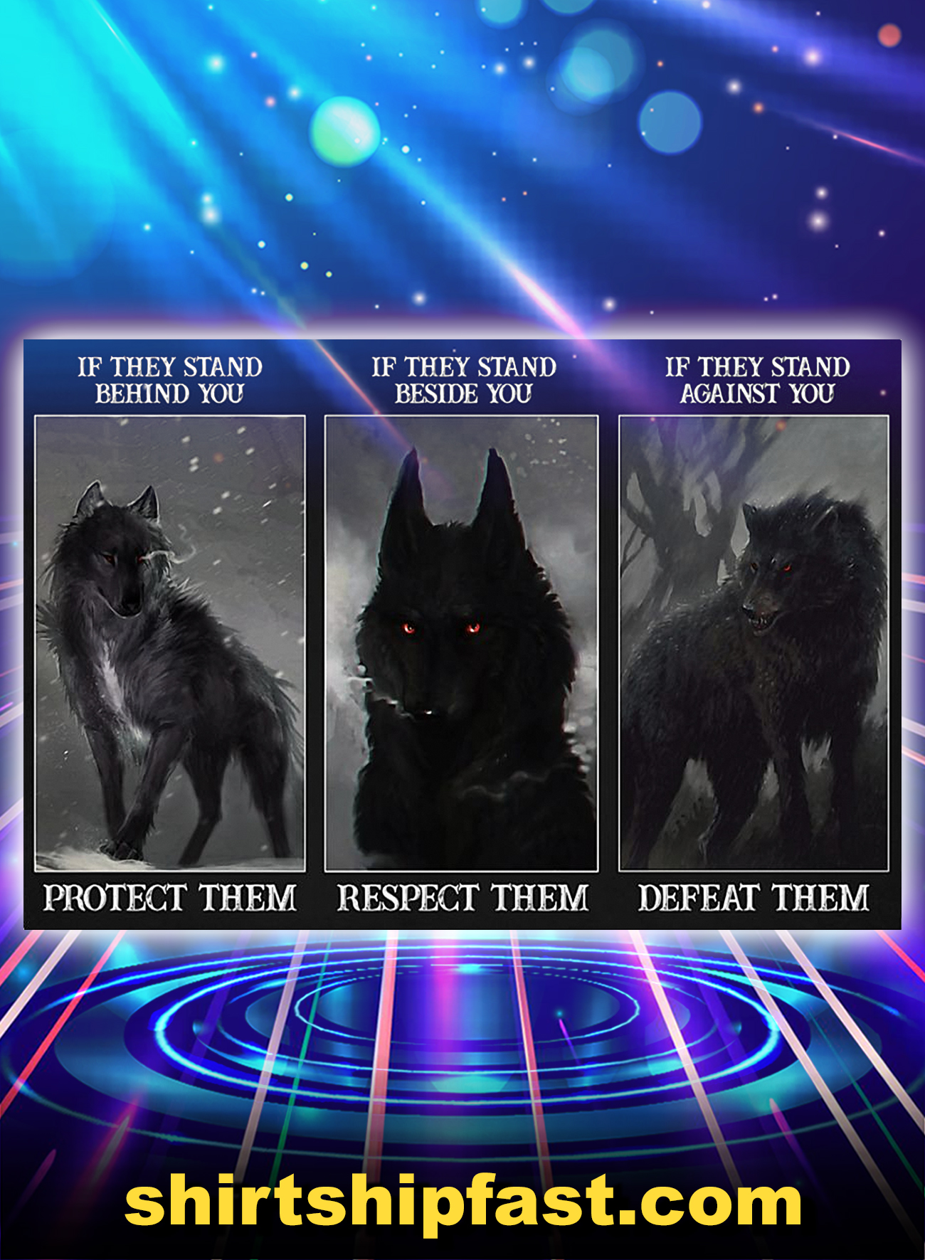 Wolf if they stand behind you protect them poster - A4