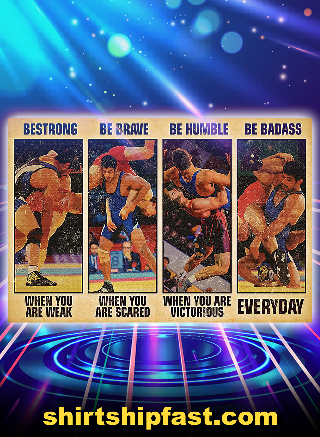 Wrestling be strong be brave be humble be badass poster - A4