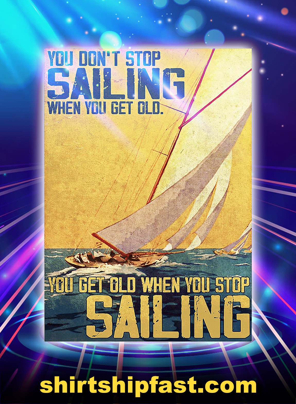 You don't stop sailing when you get old poster - A2