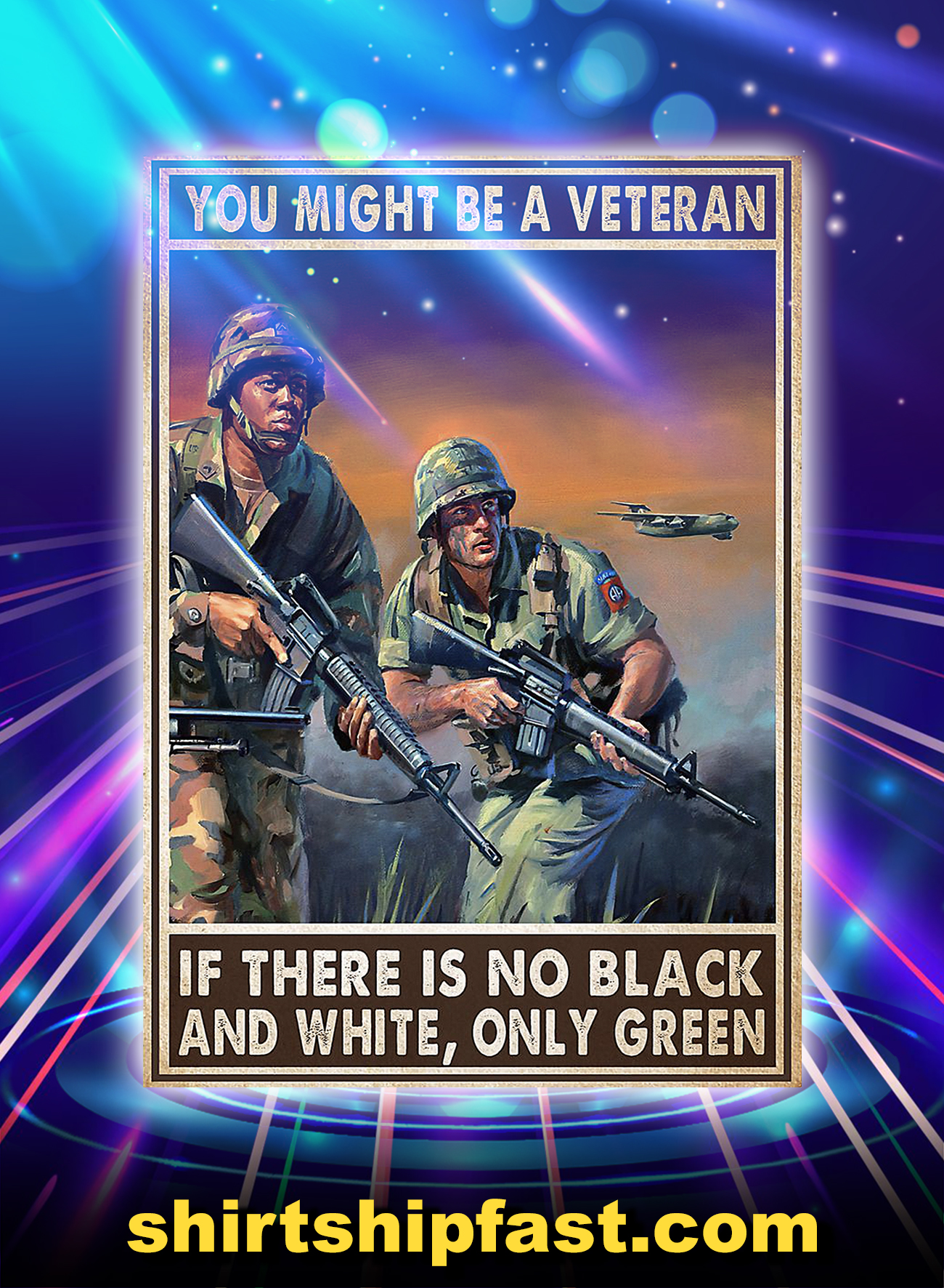 You might be a veteran if there is no black and white only green poster - A4