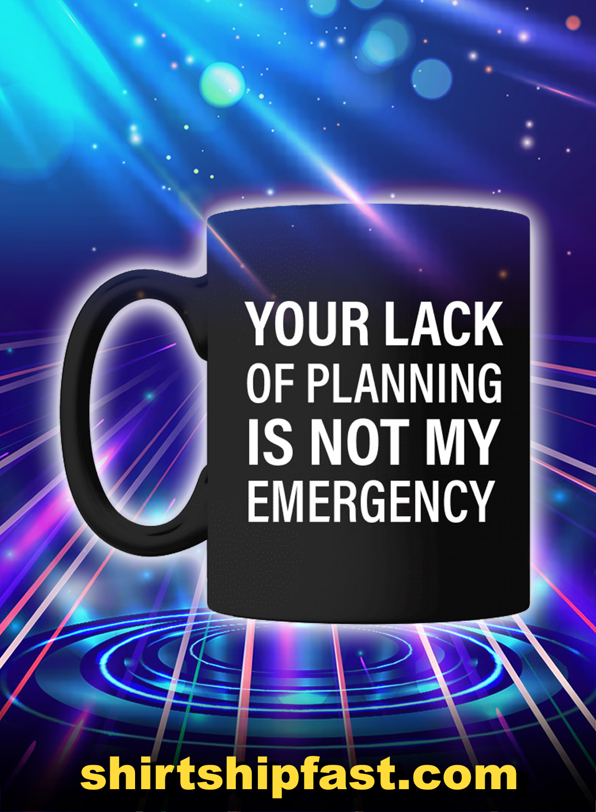 Your lack of planning is not my emergency mug - Picture 1