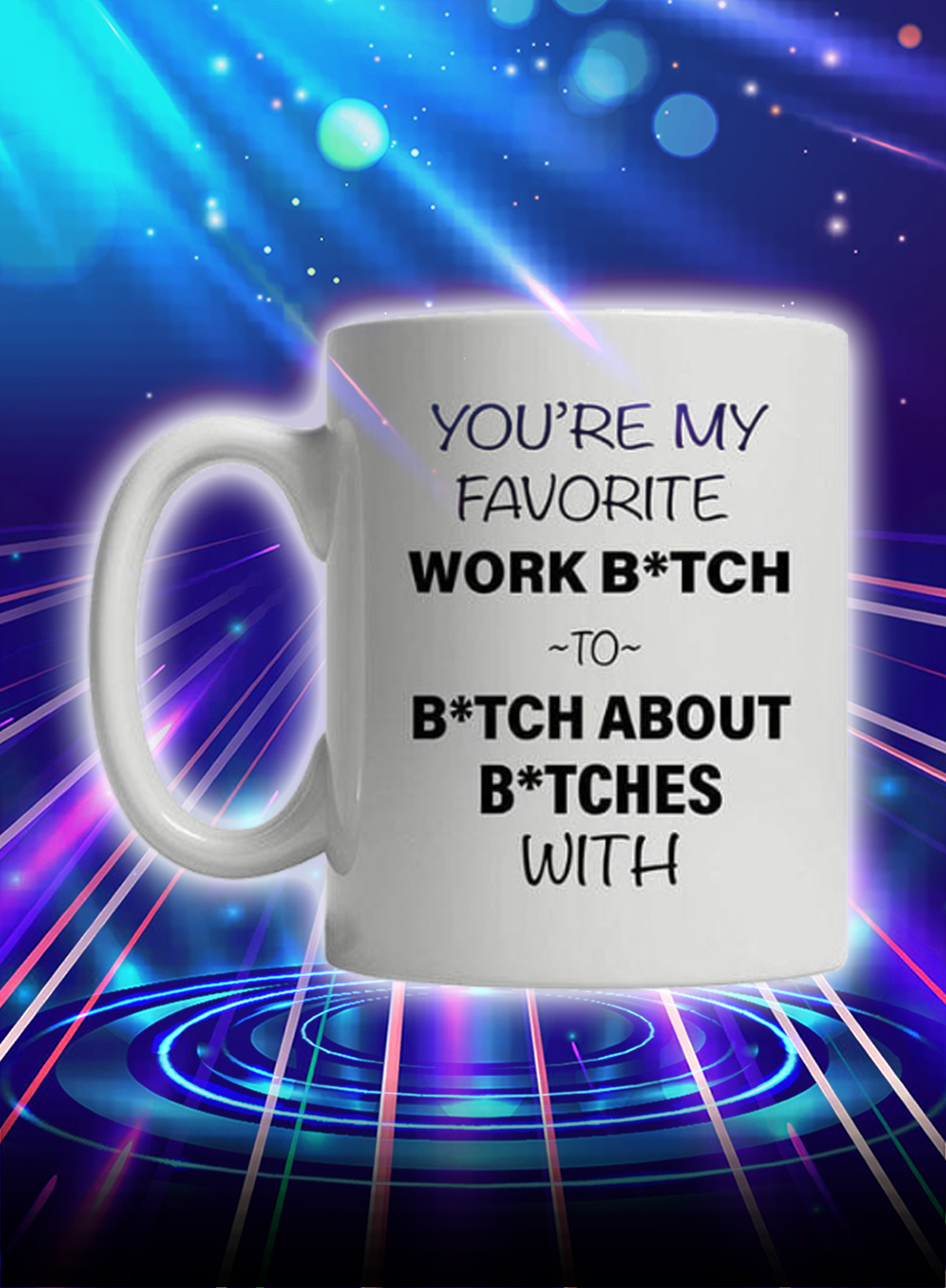 You're my favorite work bitch to bitch about bitch with mug - Picture 1