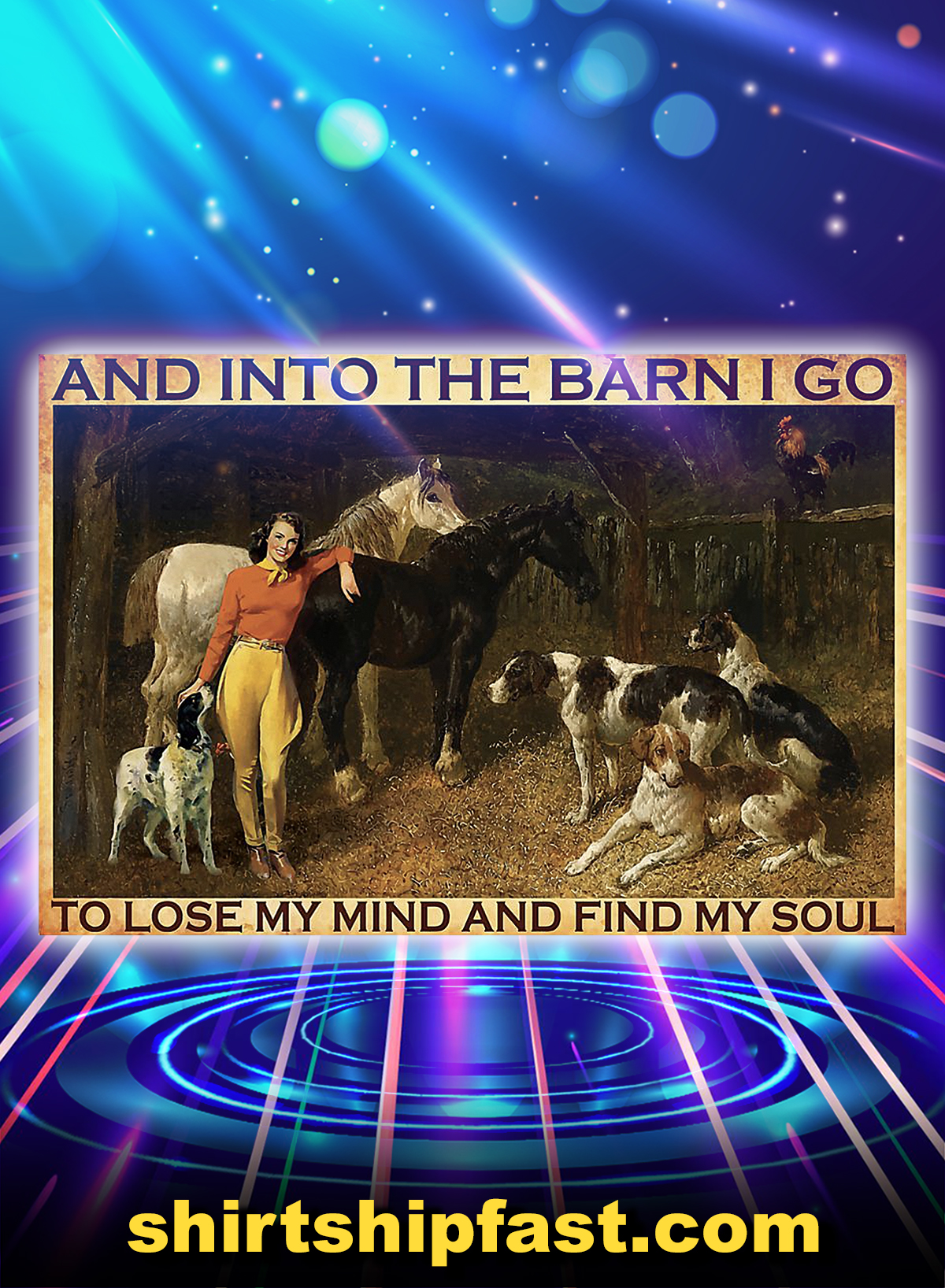 Cowgirl and into the barn I go to lose my mind and find my soul poster