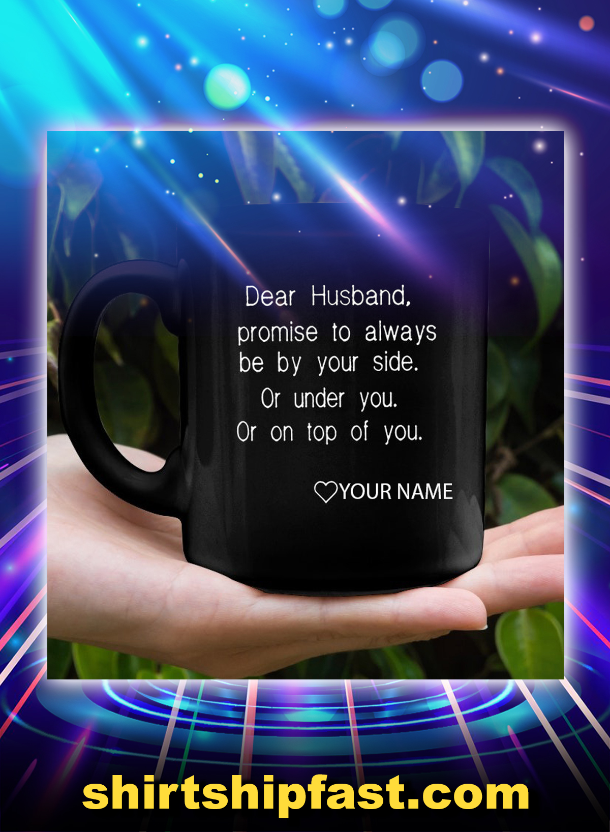 Dear husband I promise to always be by your side personalized custom name mug