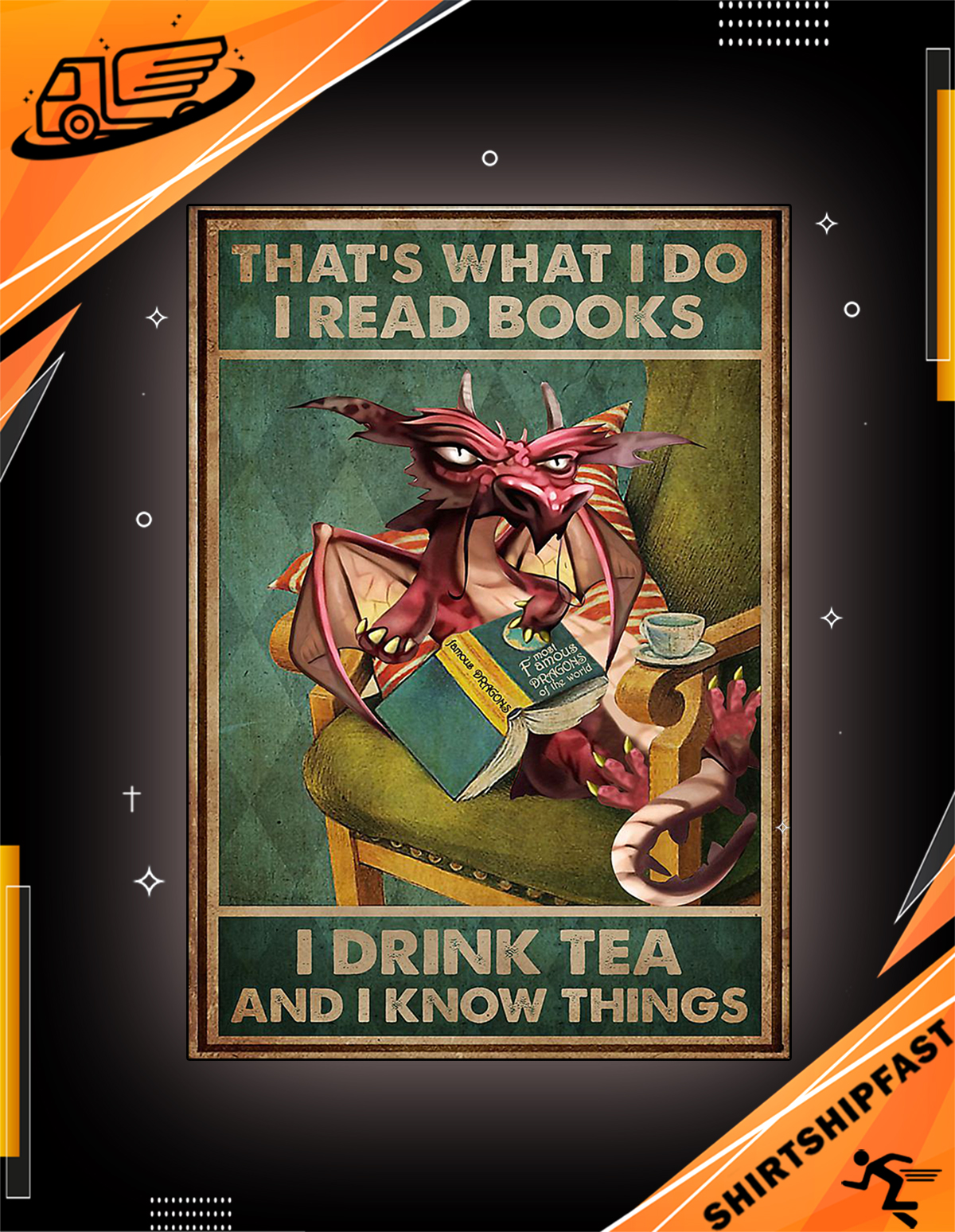 Dragon That's what I do I read books I drink tea and I know things poster - Picture 2