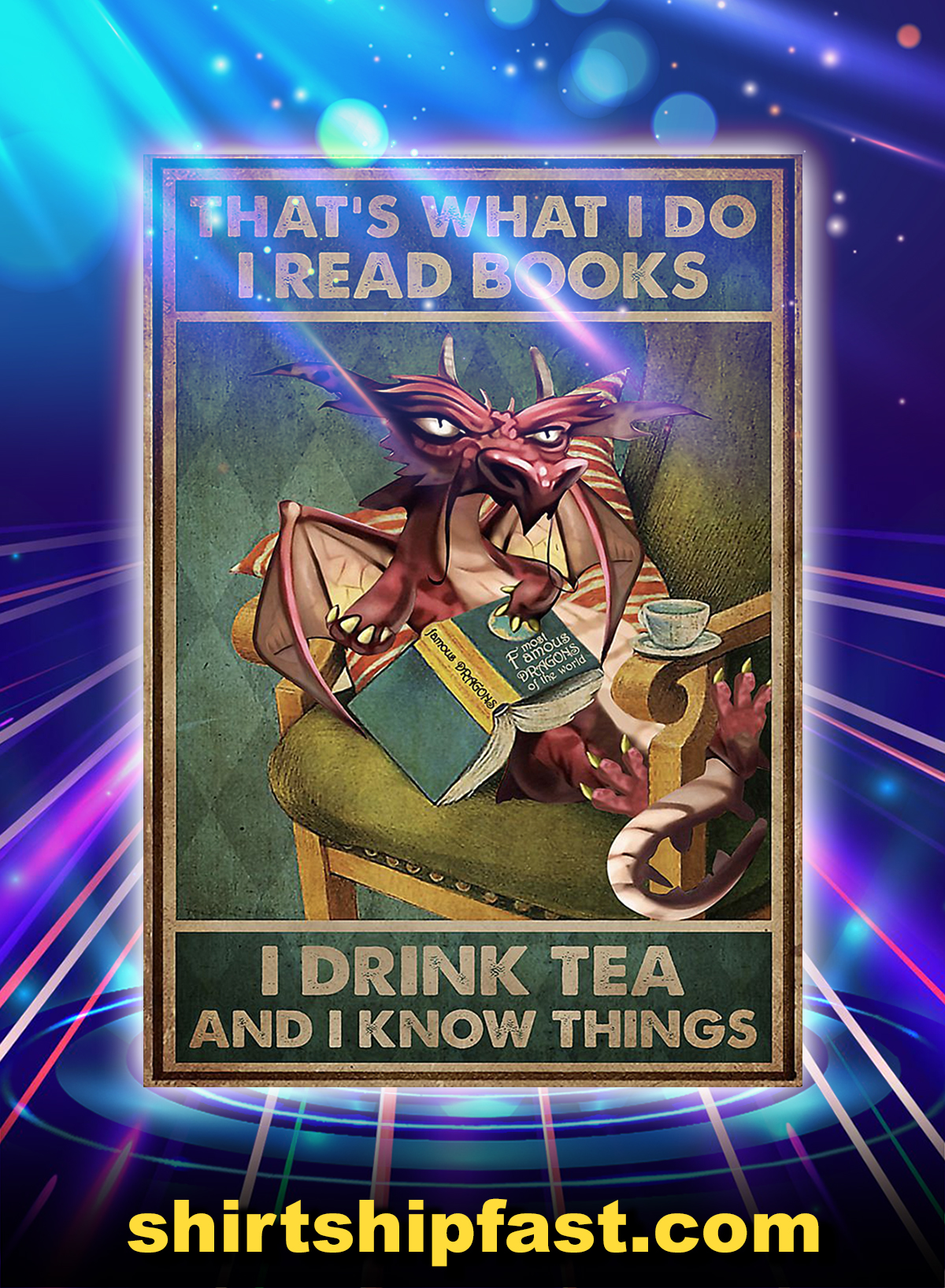 Dragon That's what I do I read books I drink tea and I know things poster - Picture 3