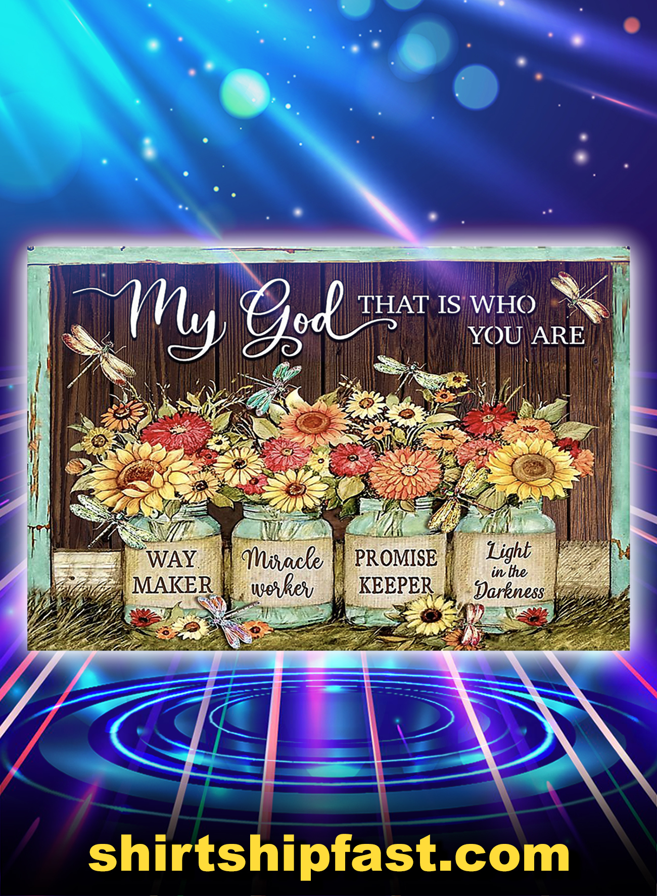Dragonfly my god that is who you are poster - A1