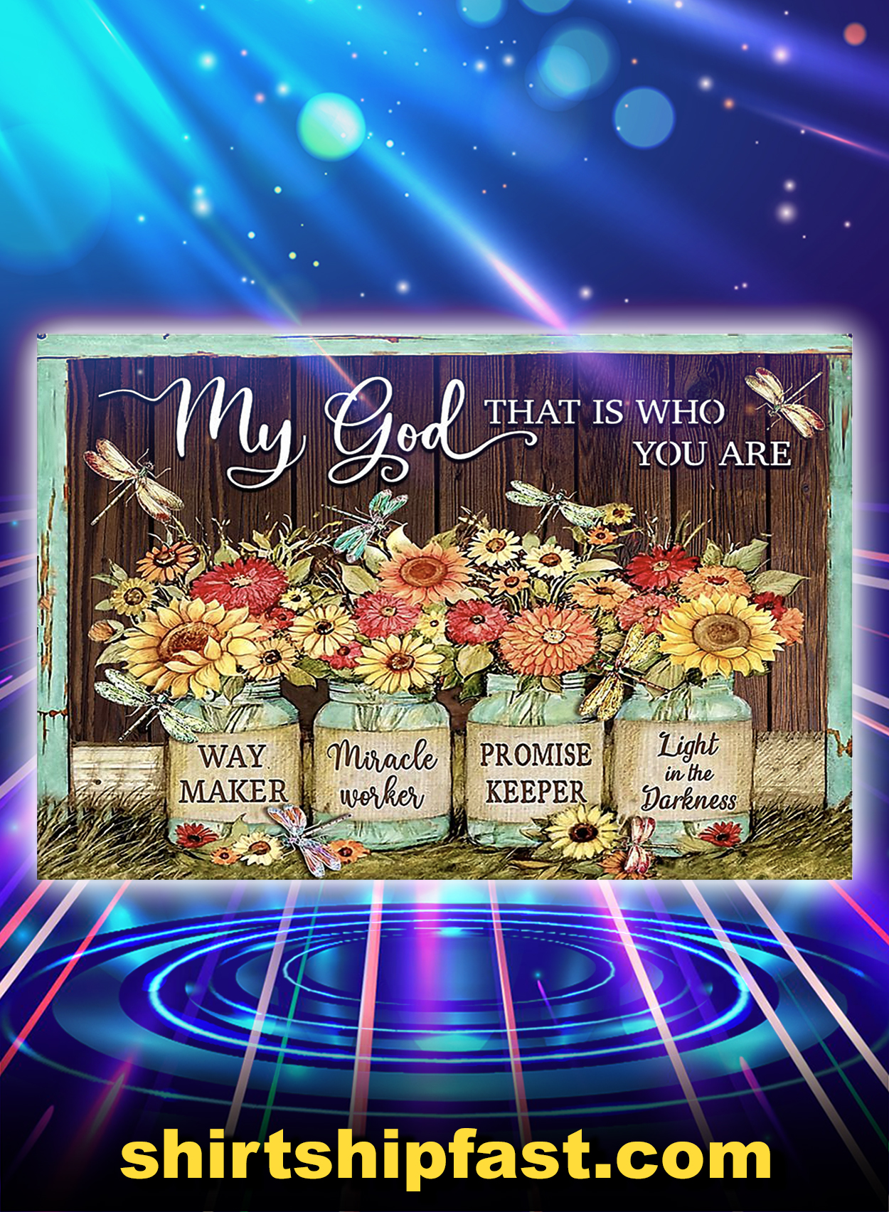 Dragonfly my god that is who you are poster - A2