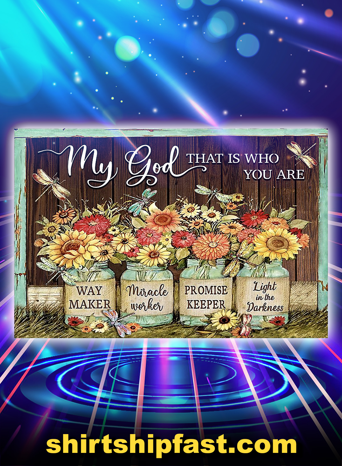 Dragonfly my god that is who you are poster - A4