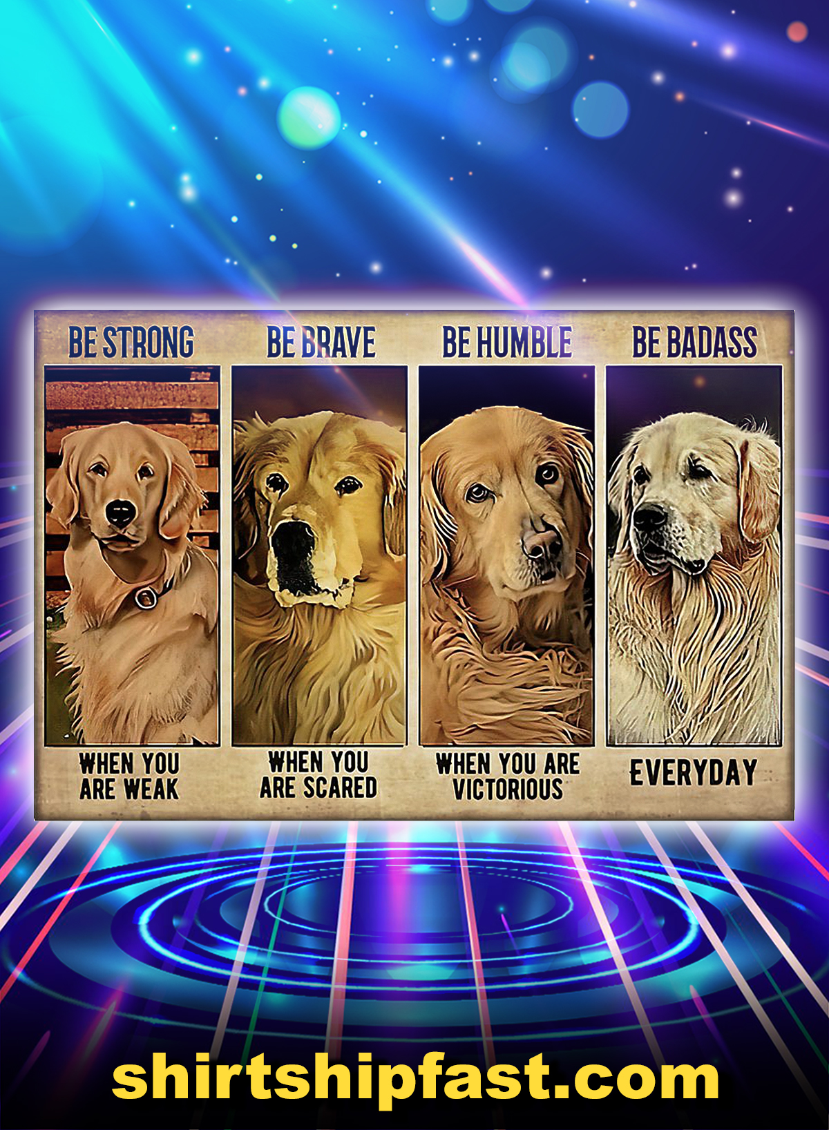 Golden Retriever be strong be brave be humble be badass poster - A4