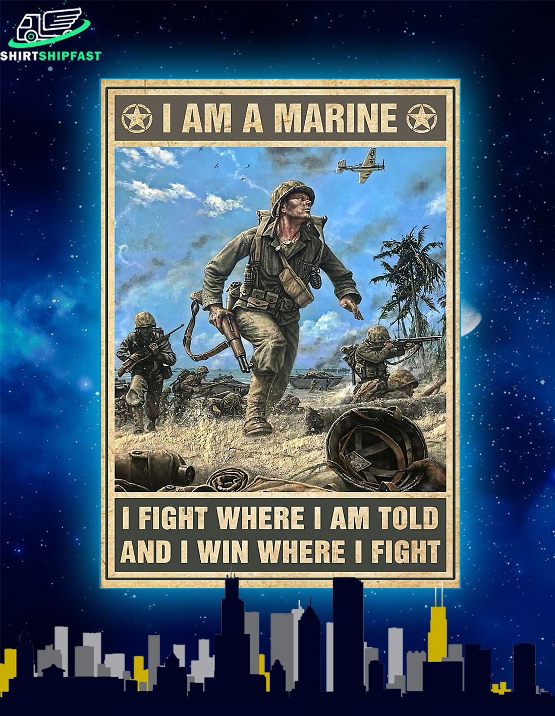 I am a marine I fight where I am told and I win where I fight poster - Picture 1