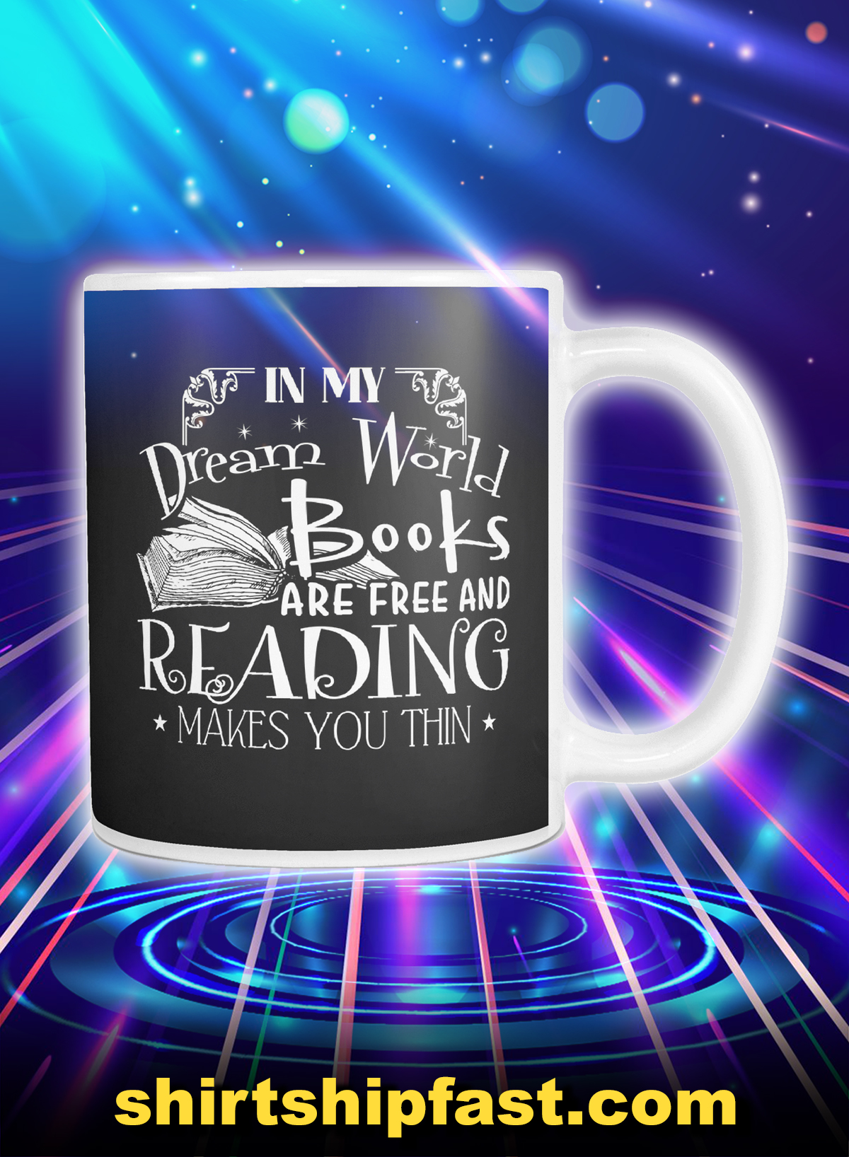 In my dream world books are free and reading makes you thin black mug
