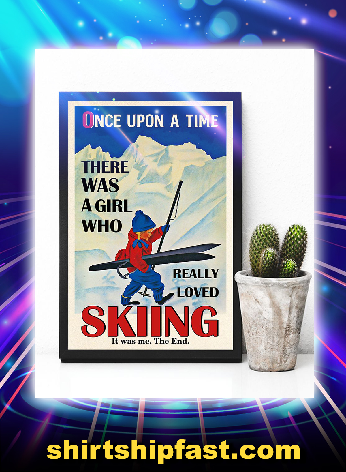 Once upon a time there was a girl who really loved skiing canvas prints