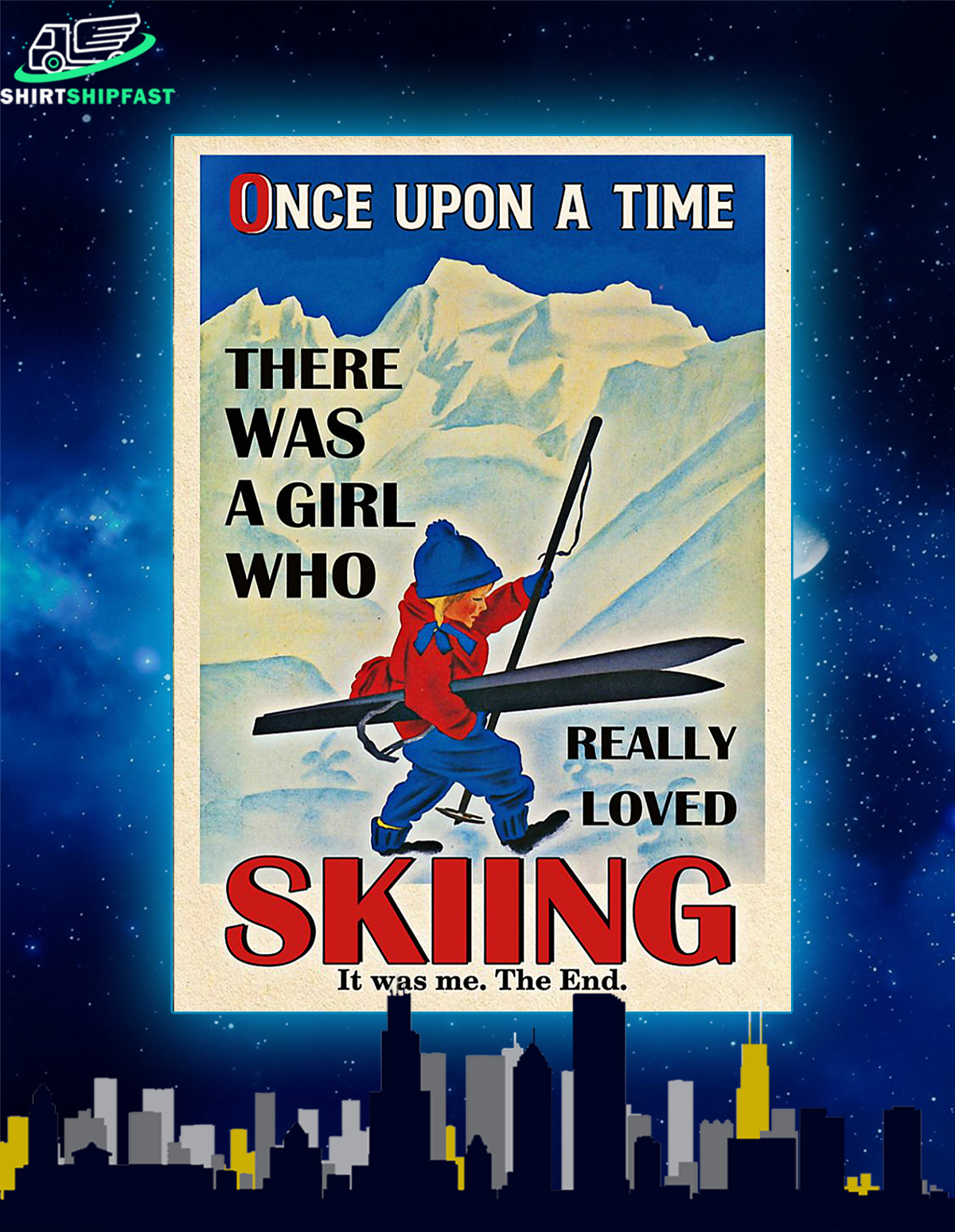 Once upon a time there was a girl who really loved skiing poster and canvas - Picture 1