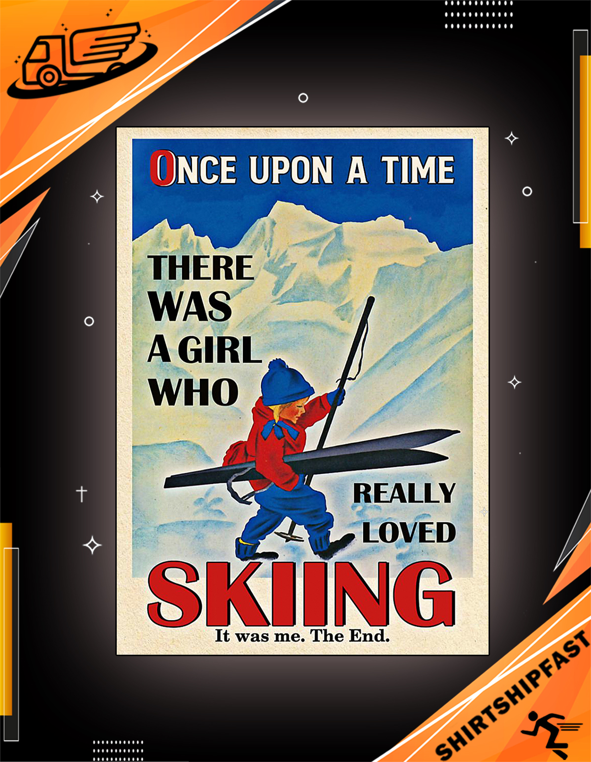 Once upon a time there was a girl who really loved skiing poster and canvas - Picture 2