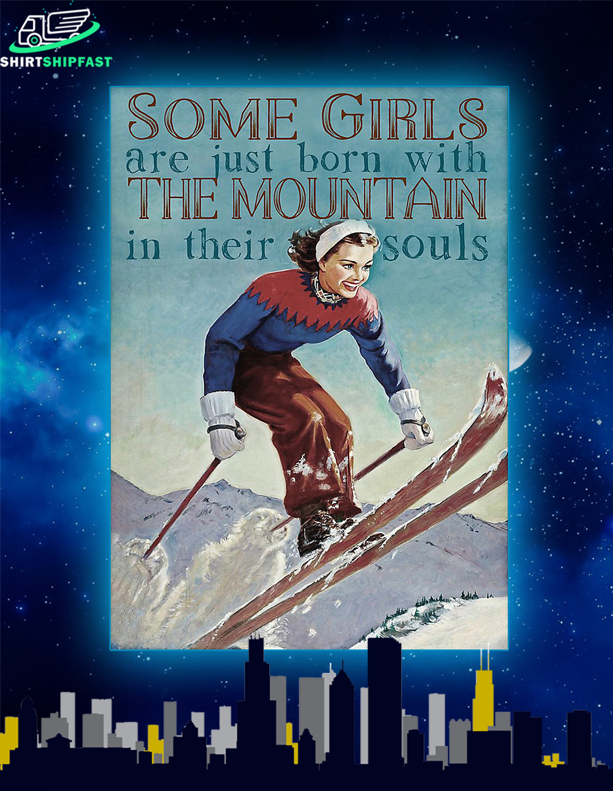 Poster Skiing some girls are just born with the mountain in their souls