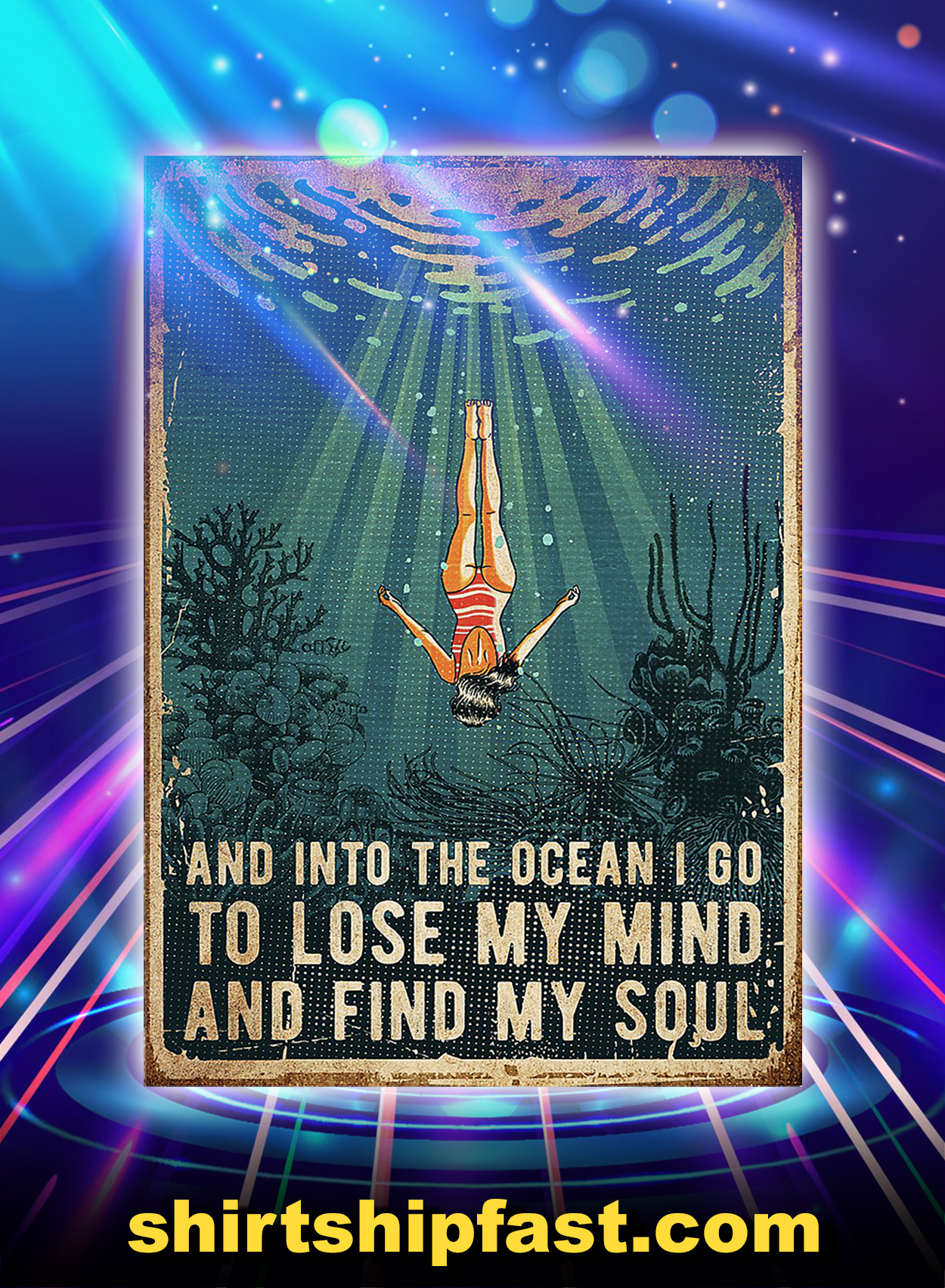Poster Swimming and into the ocean i go to lose my mind and find my soul - A2