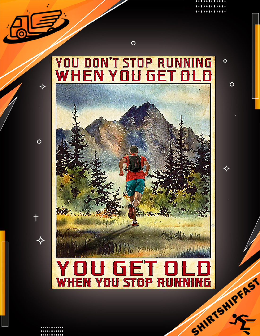 Poster You don't stop running when you get old - Picture 2