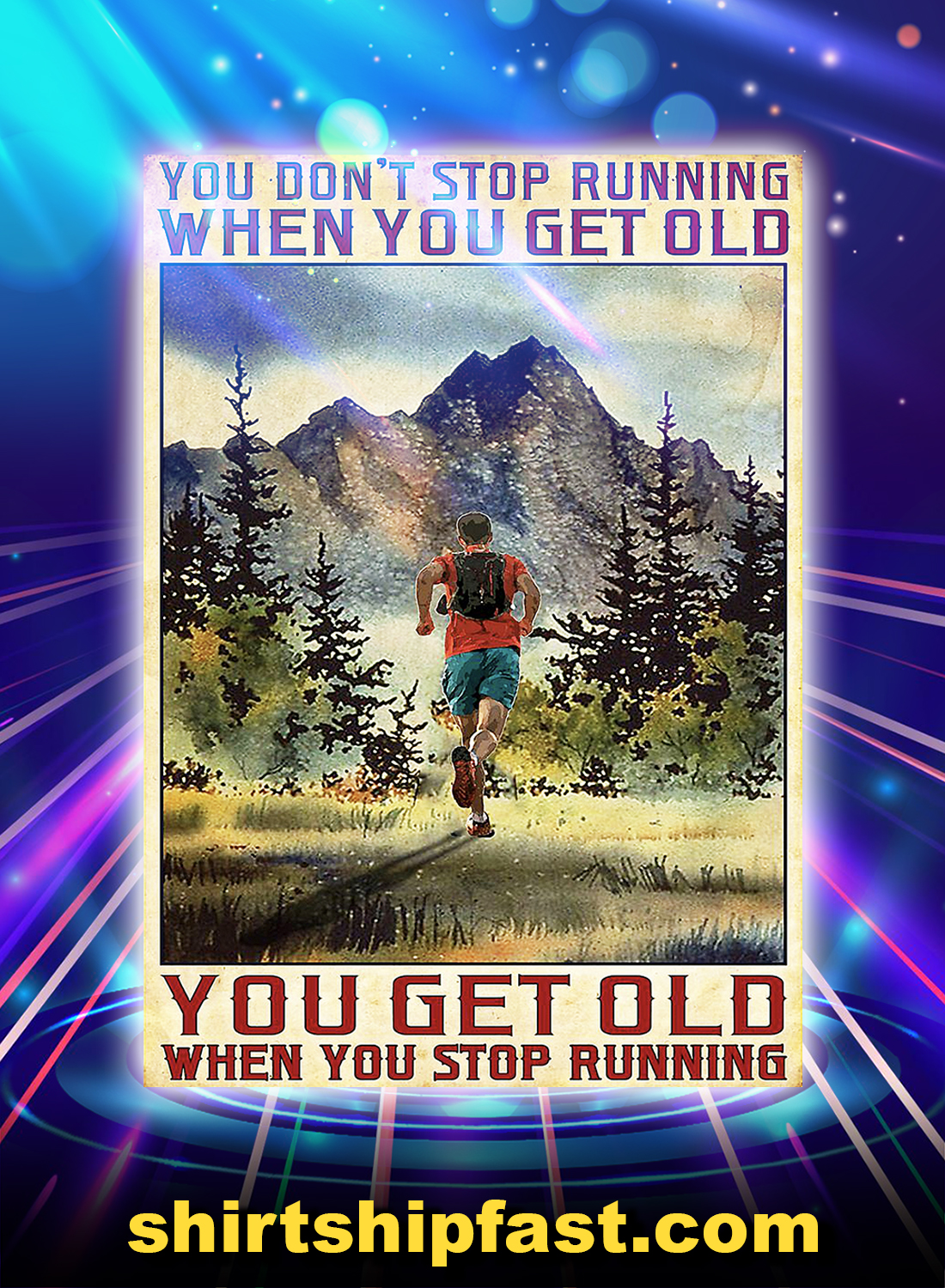 Poster You don't stop running when you get old - Picture 3