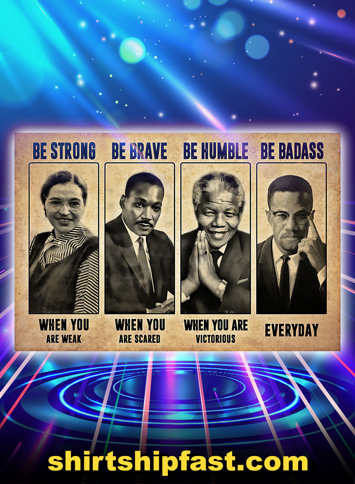 Rosa Parks Martin Luther King Malcolm Nelson Mandela famous people be strong poster - A4