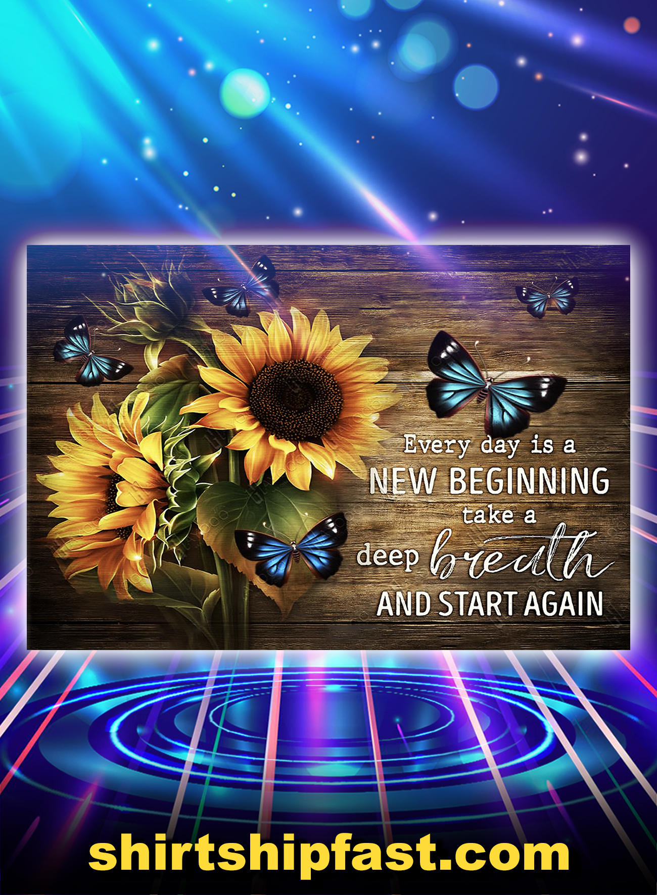 Sunflower butterfly everyday is a new beginning poster