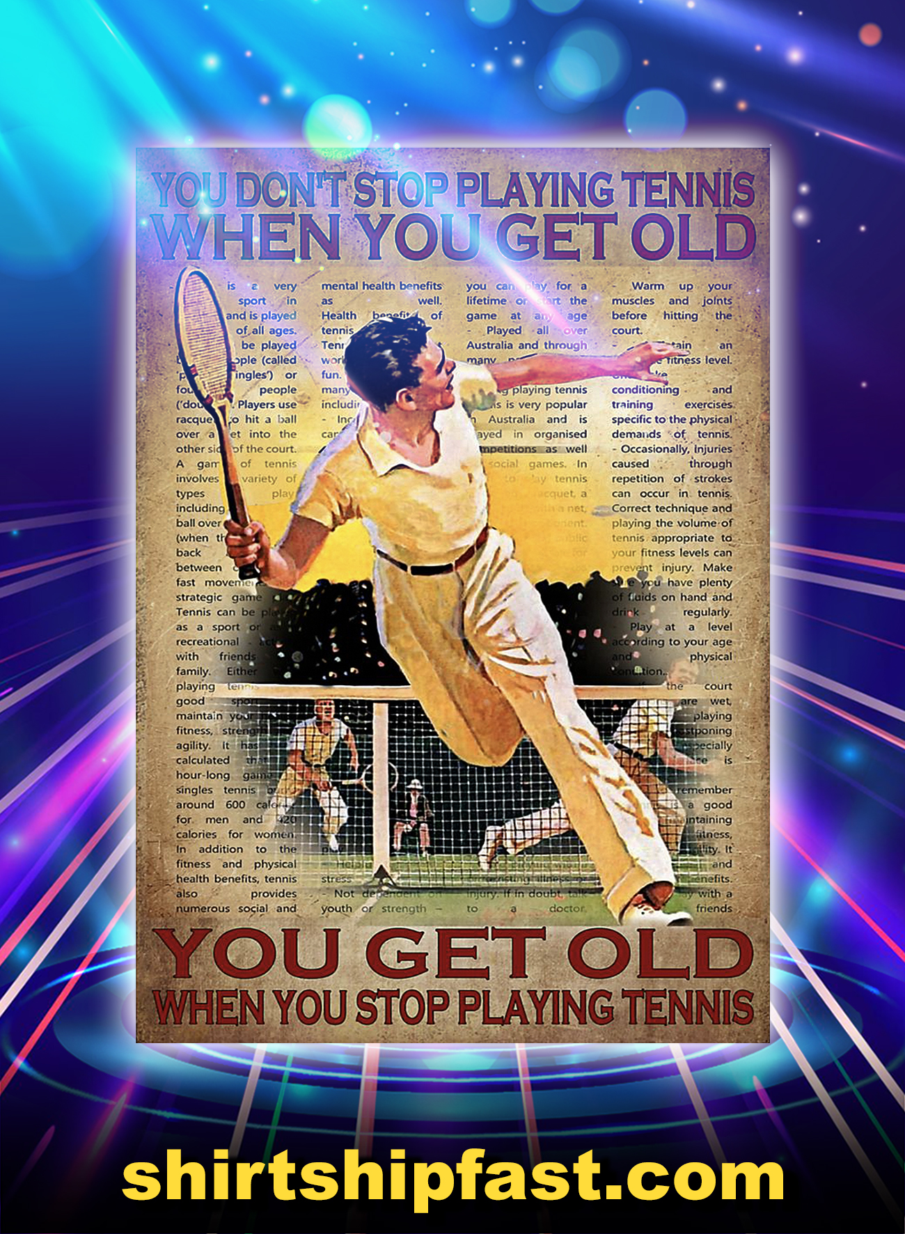 You don't play tennis when you get old poster - A4