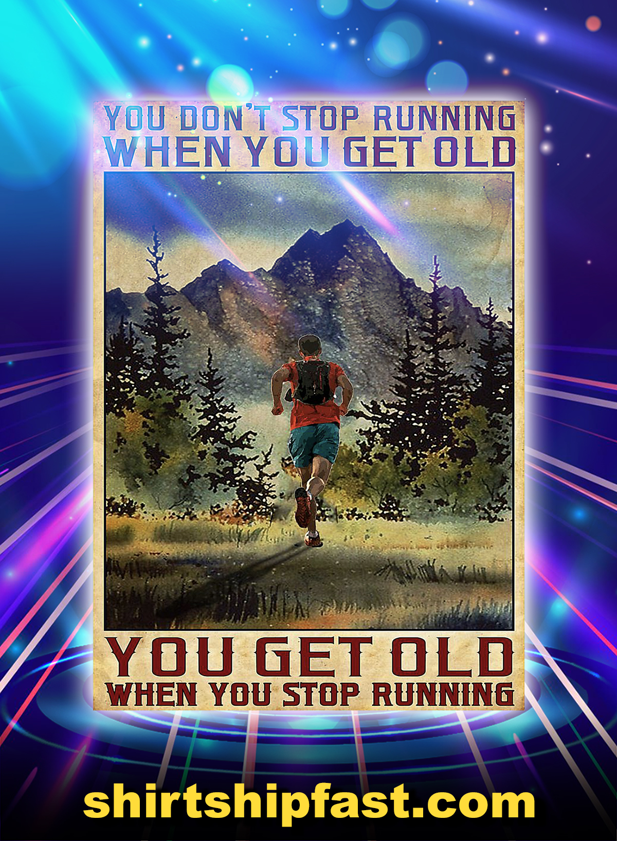 You don't stop running when you get old poster - A4