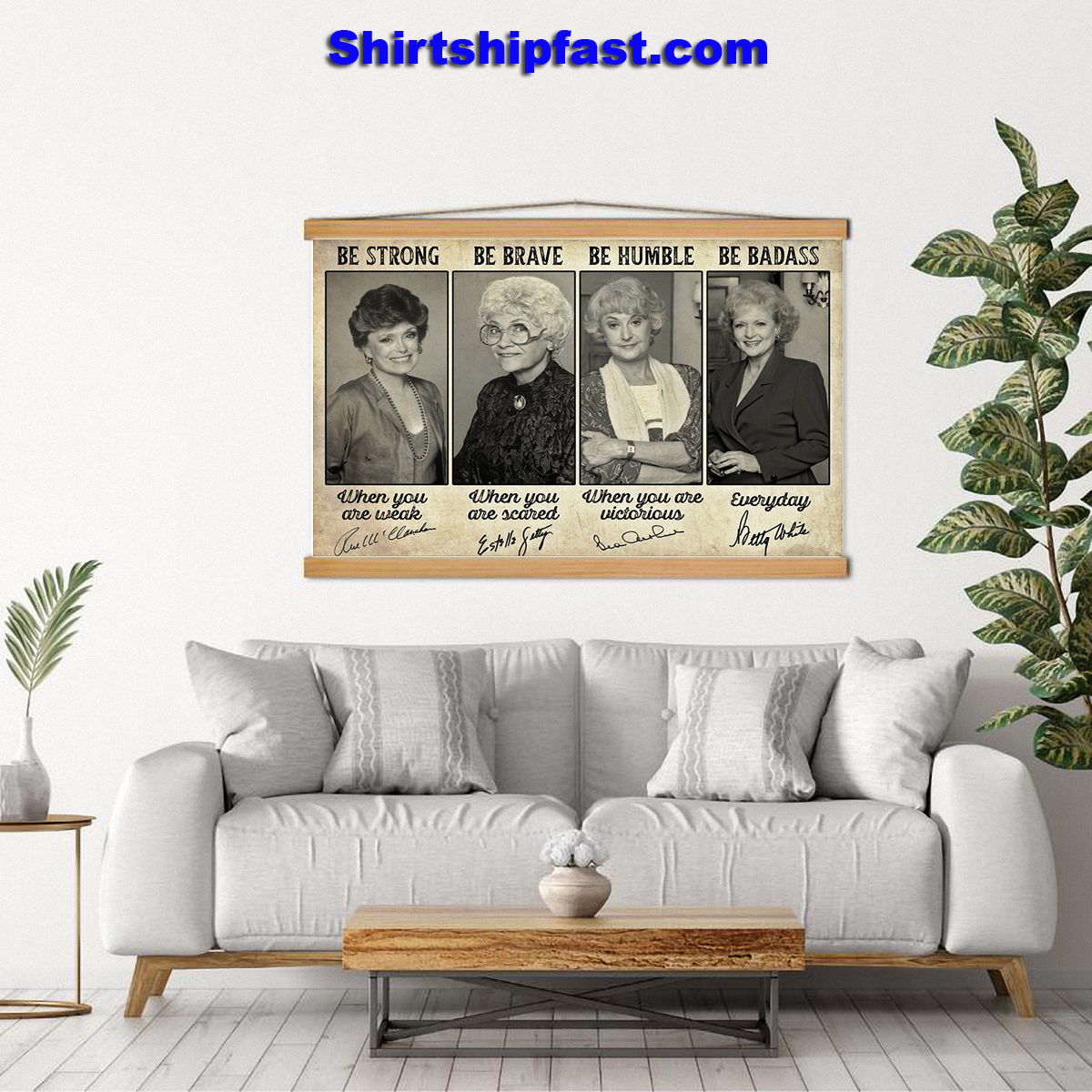 Be strong be brave be humble be badass Golden Girls signature poster - Picture 1