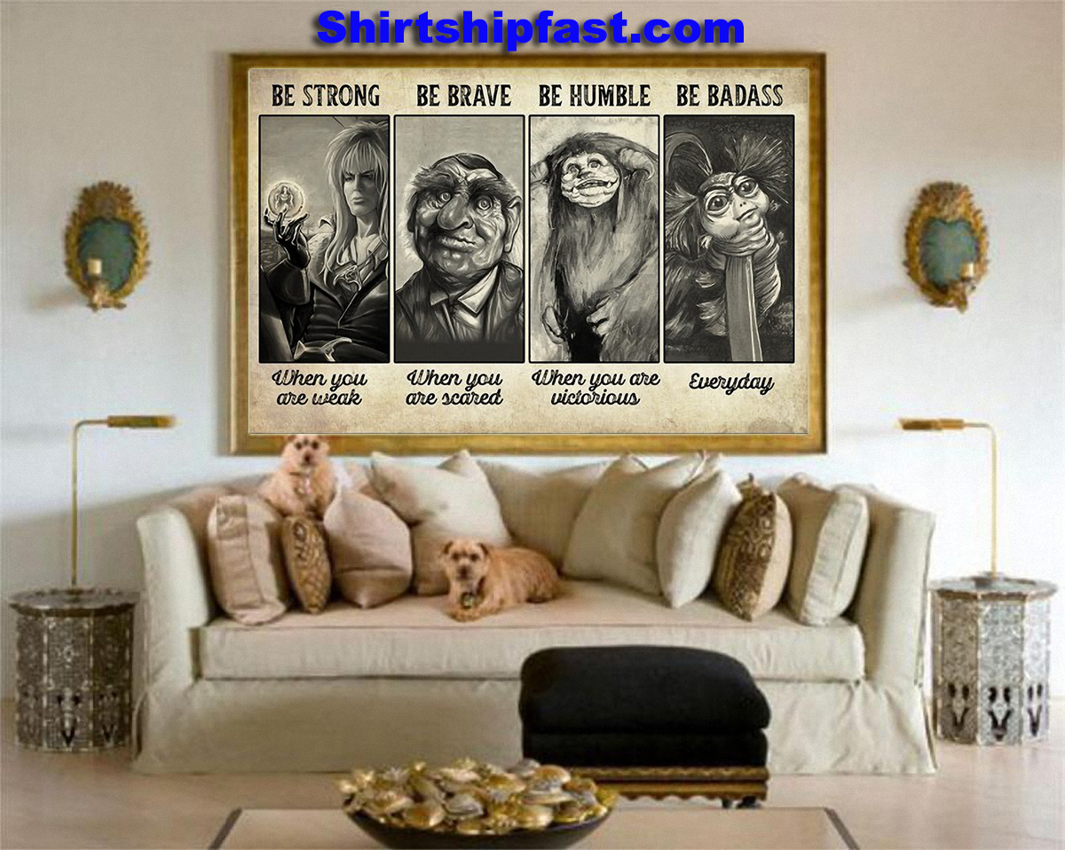 Be strong be brave be humble be badass supernatural creature poster