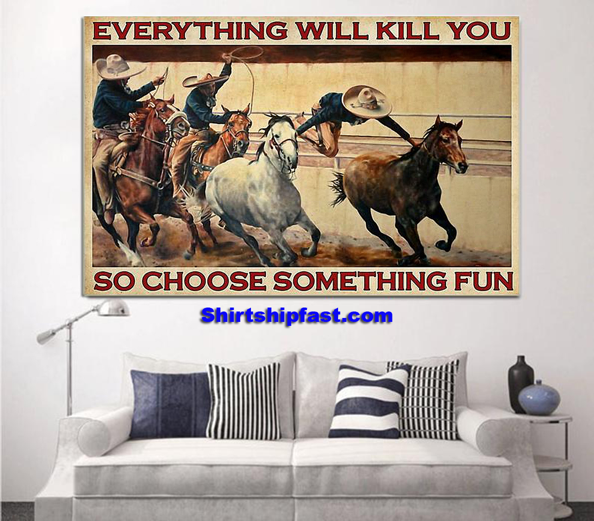 Charreada everything will kill you so choose something fun poster - Picture 1