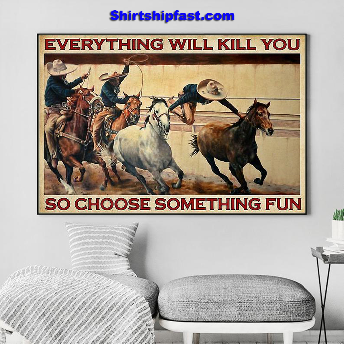 Charreada everything will kill you so choose something fun poster - Picture 2