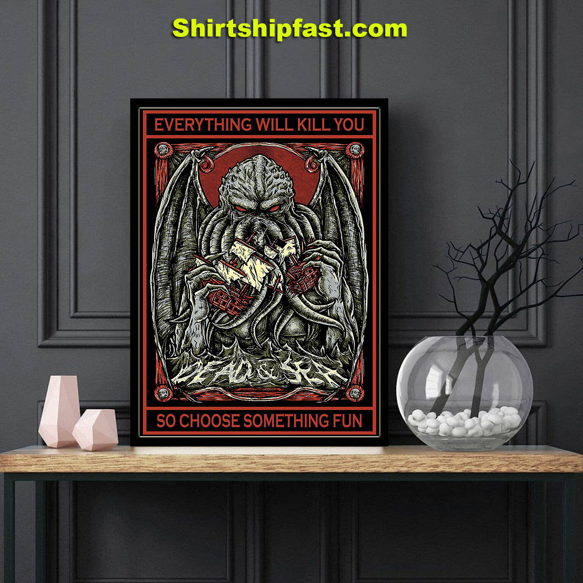 Cthulhu everything will kill you so choose something fun poster - Picture 2