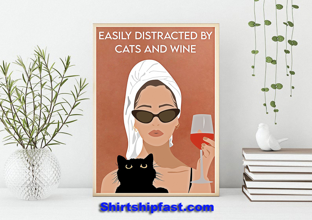 Easily distracted by cats and wine poster