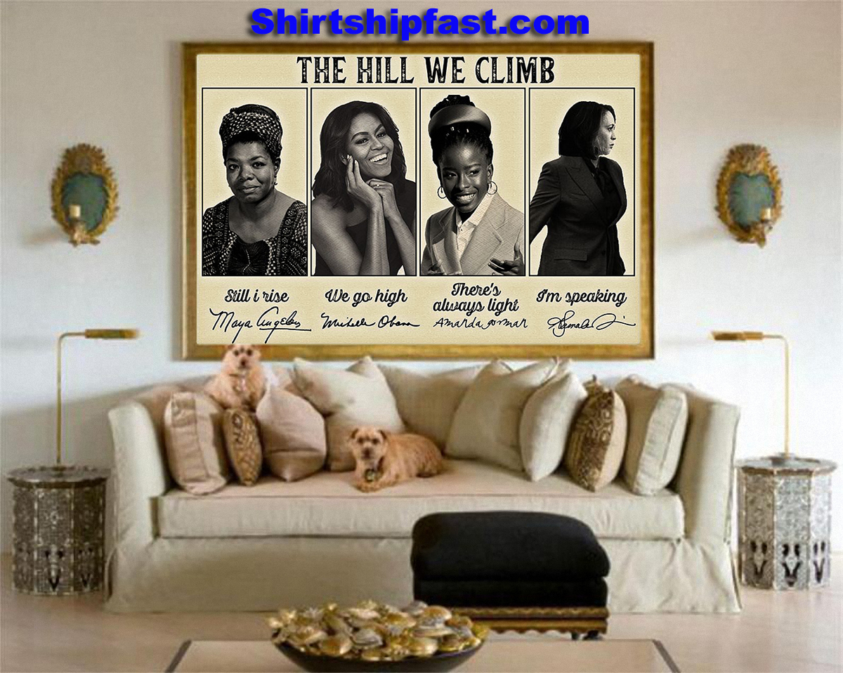 Feminists famous The hill we climb signature poster
