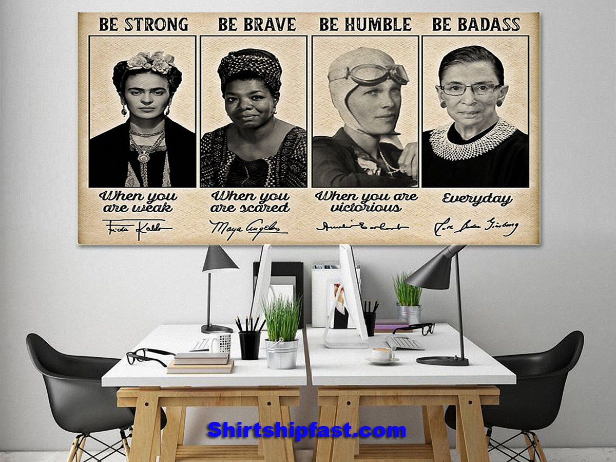 Feminists famous be strong be brave be humble be badass signature poster