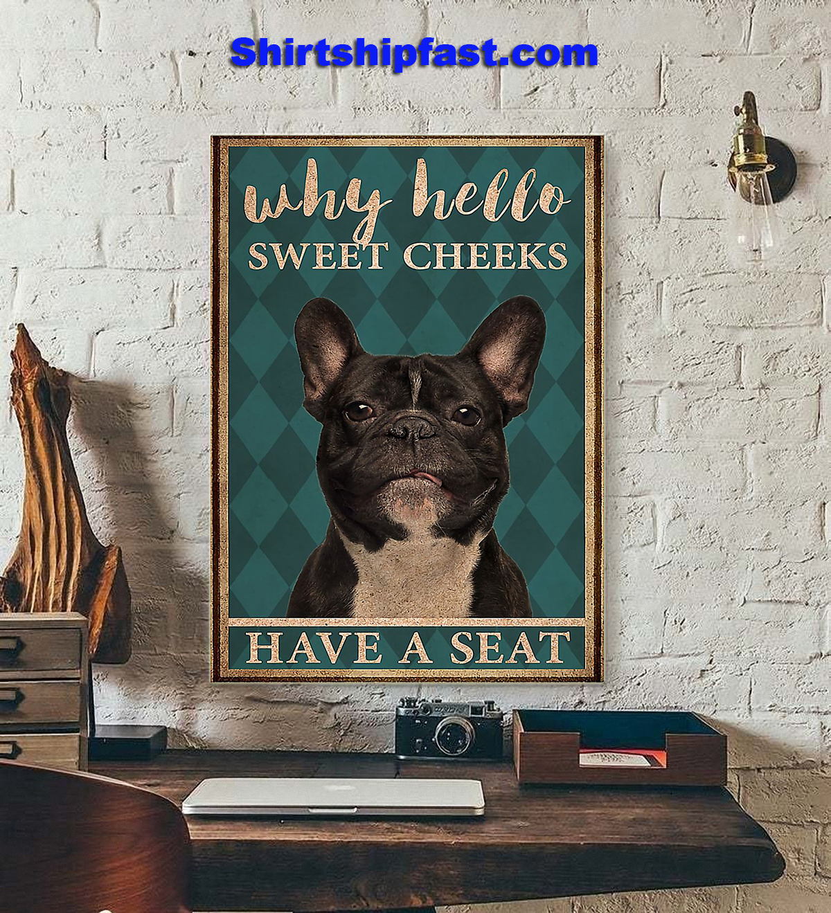 French Bulldog why hello sweet cheeks have a seat poster - Picture 1