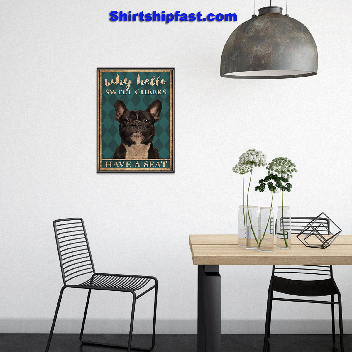 French Bulldog why hello sweet cheeks have a seat poster - Picture 2