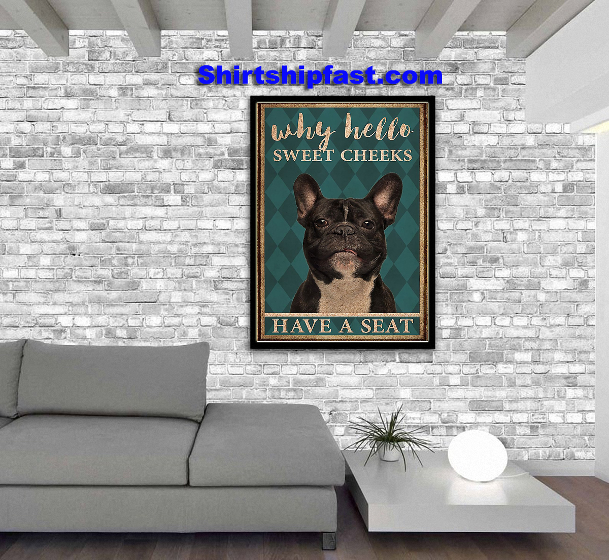 French Bulldog why hello sweet cheeks have a seat poster - Picture 3