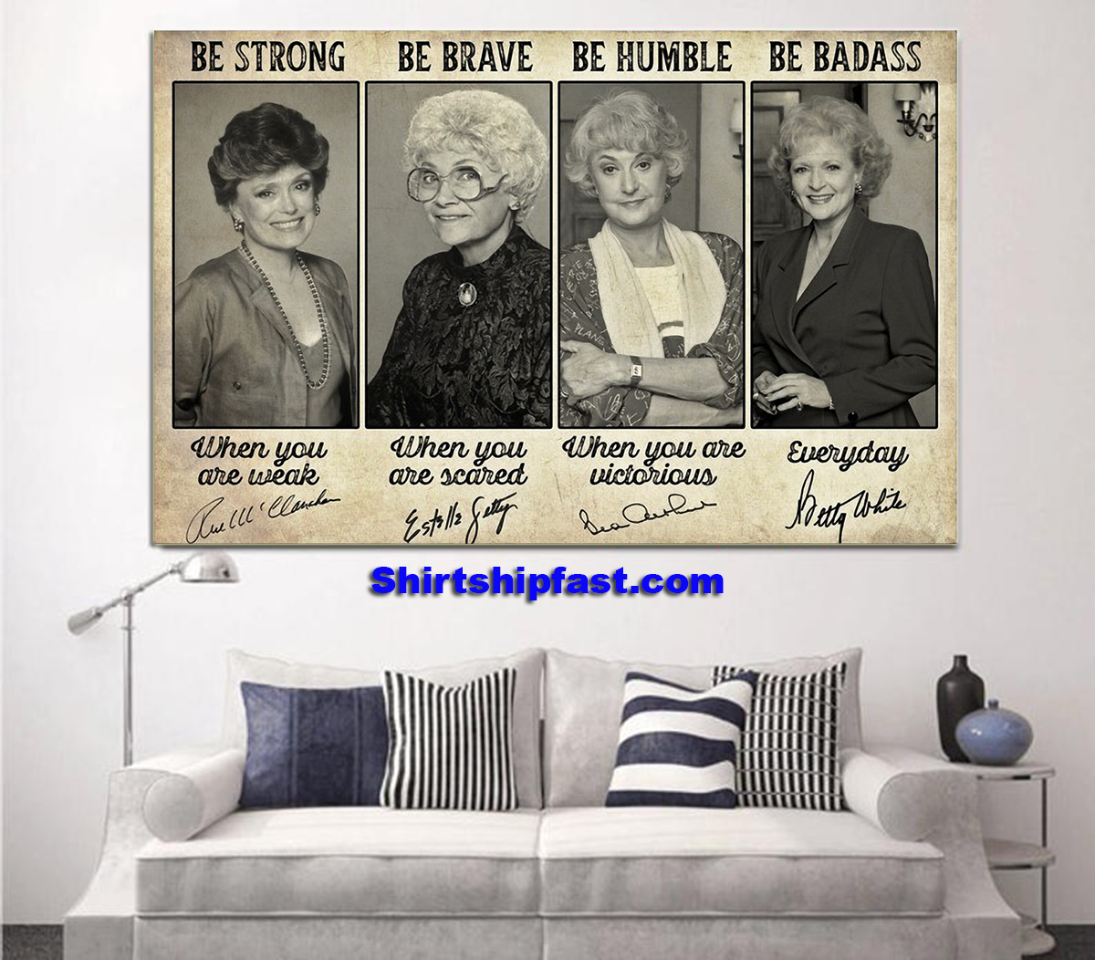 Golden girls be strong be brave be humble be badass signature poster - Picture 2