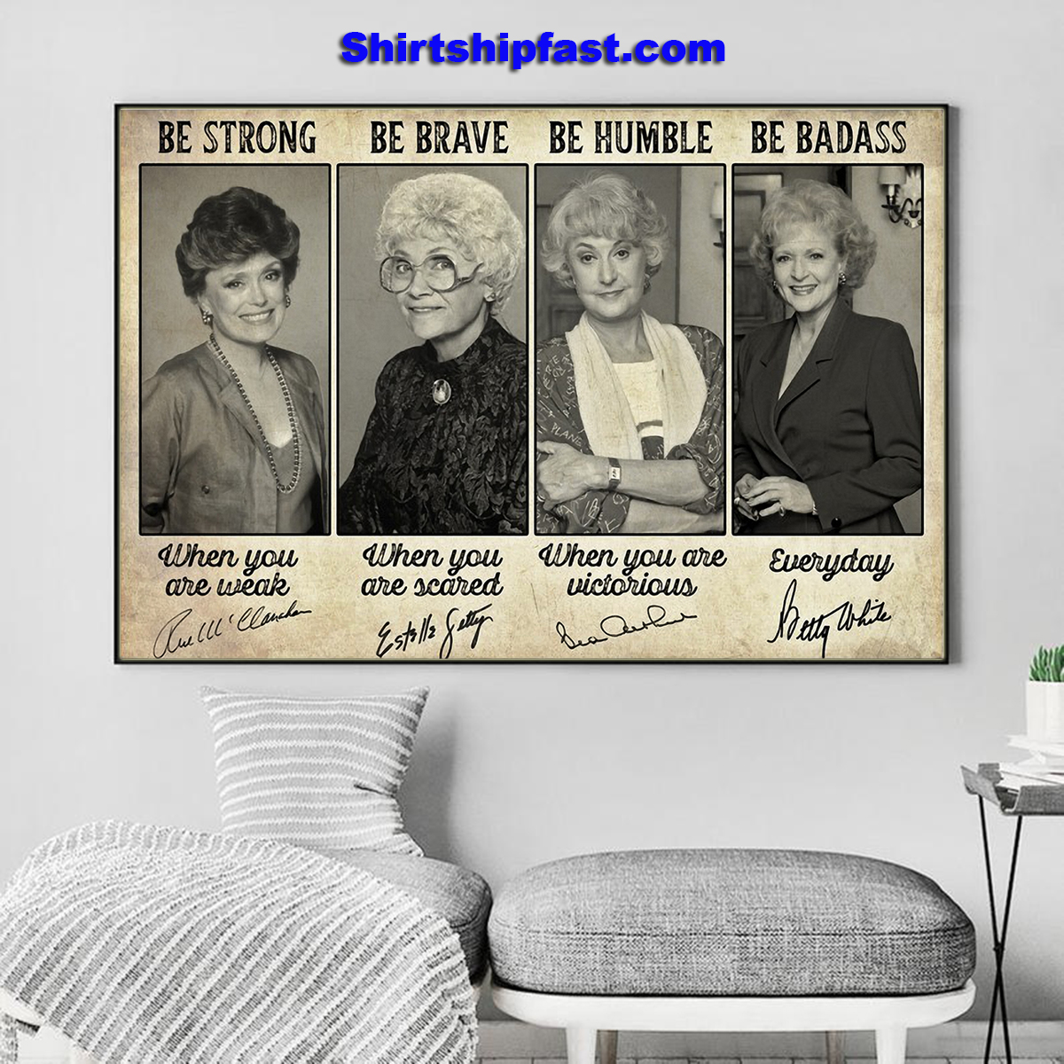 Golden girls be strong be brave be humble be badass signature poster - Picture 3
