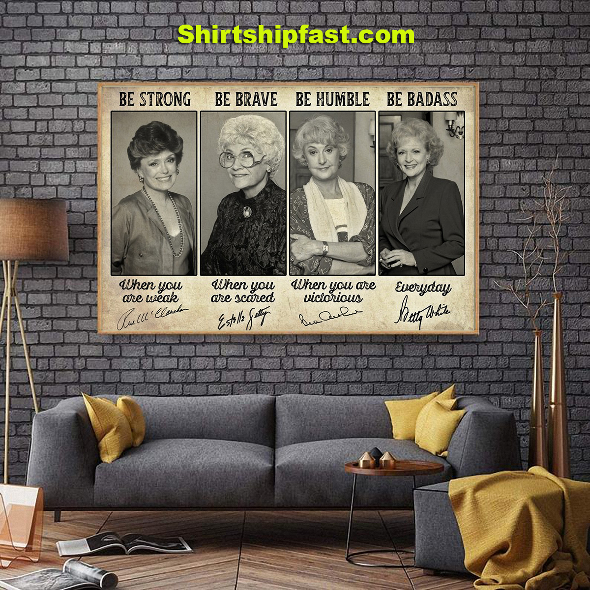 Golden girls signature be strong be brave be humble be badass poster - Picture 1
