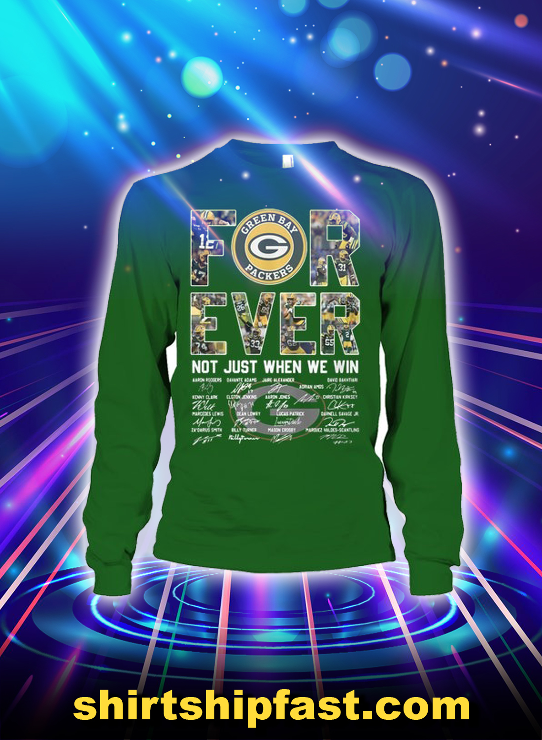 Green Bay Packers forever not just when we win long sleeve tee