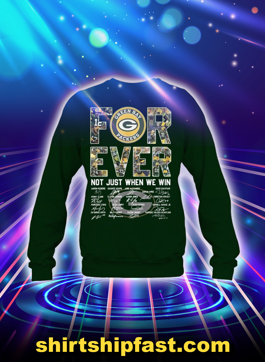 Green Bay Packers forever not just when we win sweatshirt