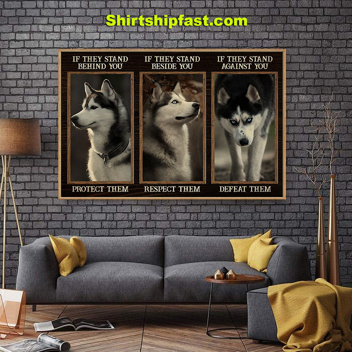 Husky if they stand behind you protect them poster - Picture 1