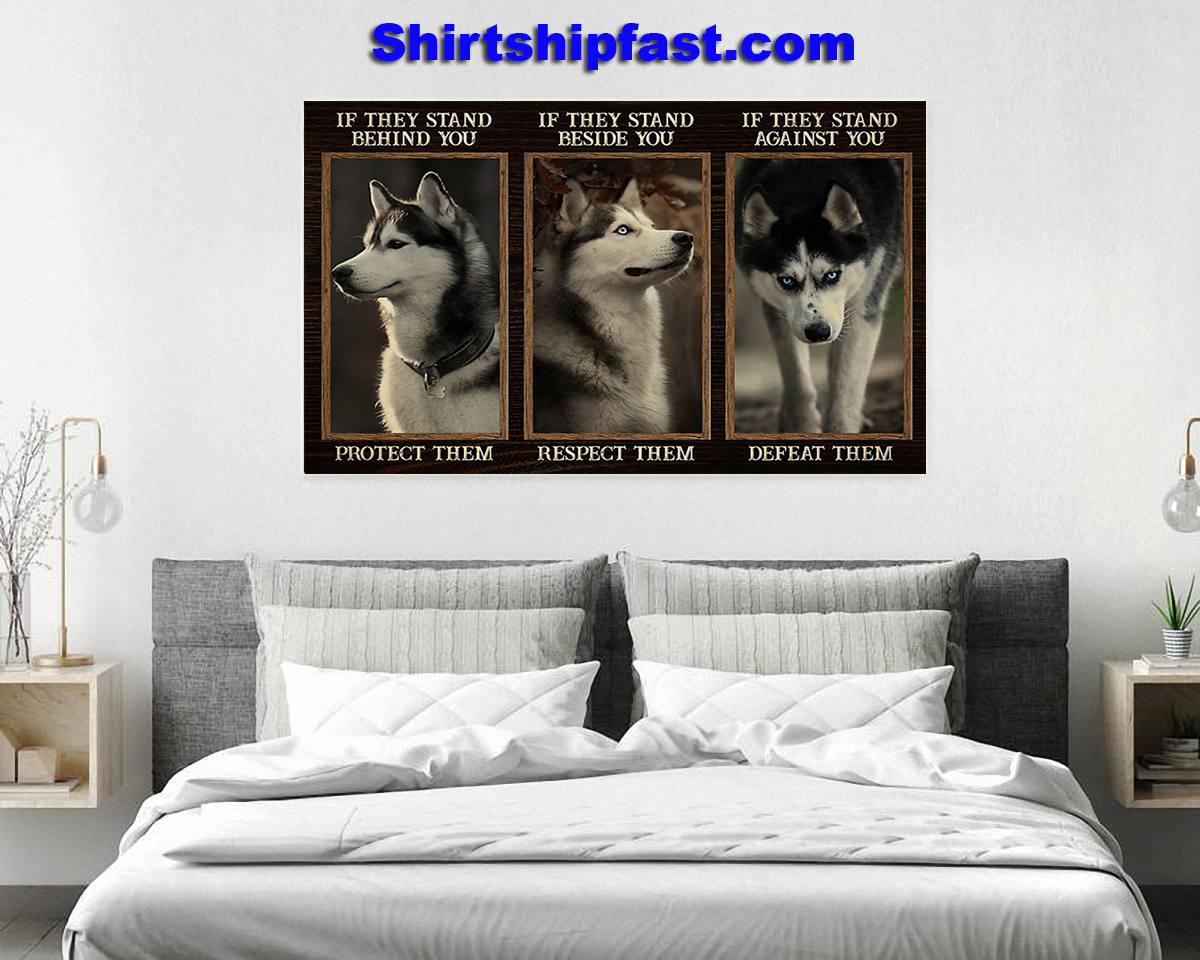 Husky if they stand behind you protect them poster - Picture 2