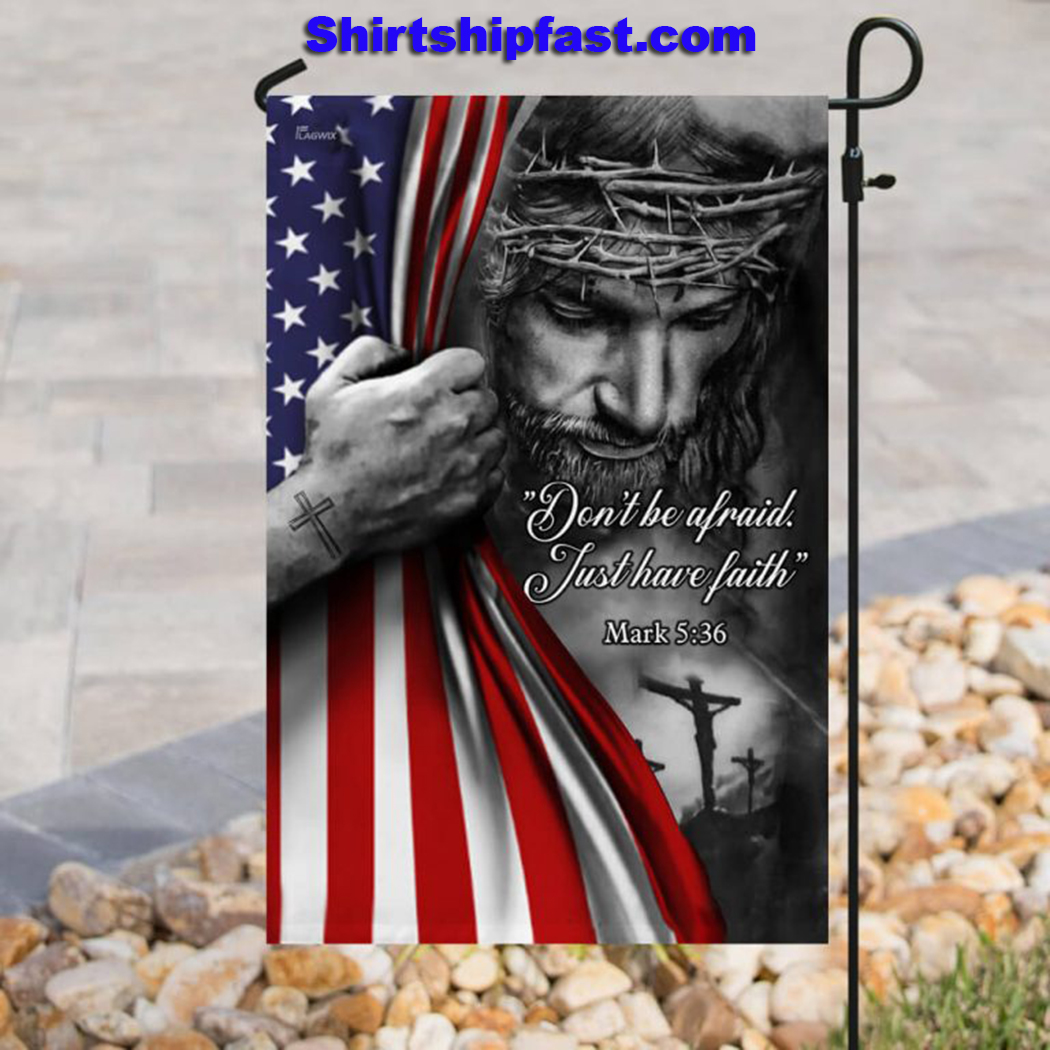 Jesus Christian Don't be afraid just have faith flag - Picture 3